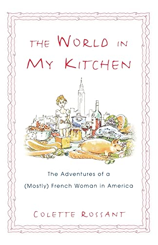 9780743490290: The World in My Kitchen: The Adventures of a (Mostly) French Woman in New York