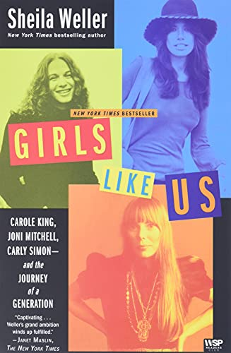 9780743491488: Girls Like Us: Carole King, Joni Mitchell, Carly Simon--and the Journey of a Generation