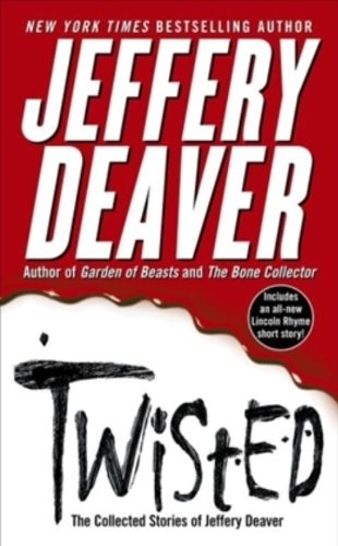 Twisted: The Collected Stories of Jeffrey Deaver
