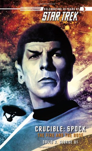 9780743491693: Crucible: Spock--The Fire and the Rose (Star Trek (Unnumbered Paperback))