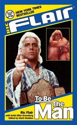 9780743491815: Ric Flair: To Be the Man (WWE)