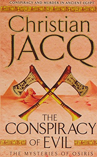 THE CONSPIRACY OF EVIL (Volume Two in the Mysteries of Osiris ): Christian Jacq