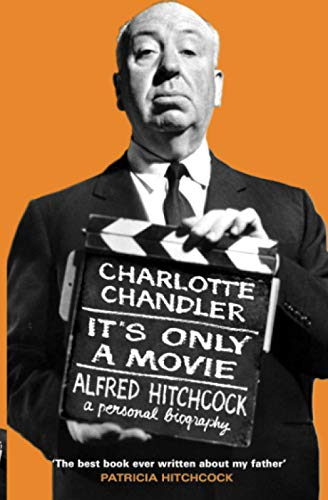 9780743492294: It's Only a Movie : Alfred Hitchcock : A Personal Biography