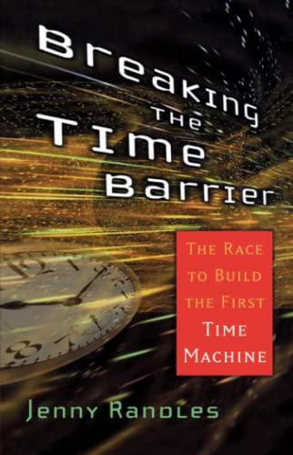 9780743492591: Breaking the Time Barrier: The Race to Build the First Time Machine