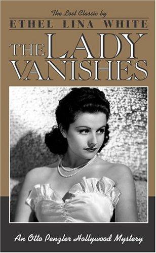 The Lady Vanishes: Ethel Lina White