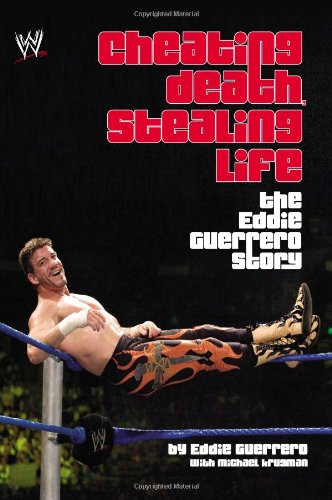 9780743493536: Cheating Death, Stealing Life: The Eddie Guerrero Story (WWE)