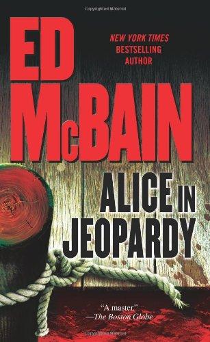 Alice in Jeopardy: A Novel: Ed McBain