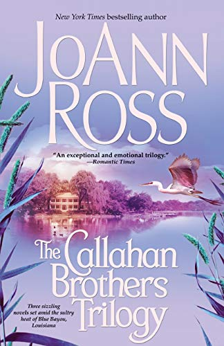 The Callahan Brothers: Blue Bayou, River Road, Magnolia Moon: Ross, JoAnn