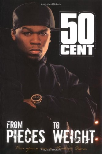 From Pieces to Weight: Once Upon a: 50 Cent