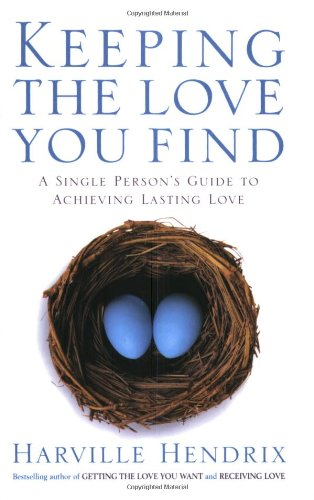 9780743495936: Keeping The Love You Find: A Single Persons Guide to Achieving Lasting Love