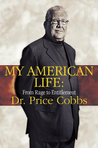 My American Life: From Rage to Entitlement: Cobbs M.D., Price