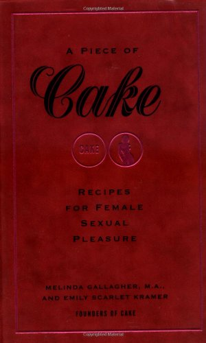 9780743496254: Piece of Cake: Recipes for Female Sexual Pleasure