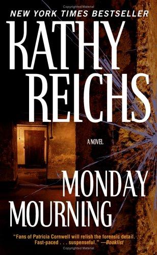 Monday Mourning - A Temperance Brennan Novel: Reichs, Kathy