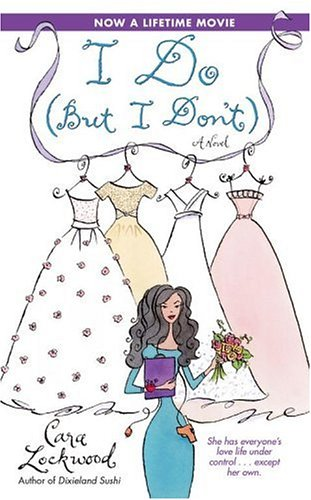 I Do (But I Don't) (0743496973) by Cara Lockwood