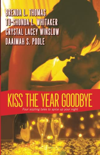 Kiss the Year Goodbye (0743497074) by Brenda L. Thomas; Crystal Lacey Winslow; Daaimah S. Poole; Tu-Shonda L. Whitaker