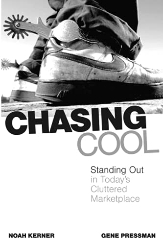 9780743497107: Chasing Cool: Standing Out in Today's Cluttered Marketplace