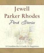 Porch Stories: A Grandmother's Guide to Happiness: Jewell Parker Rhodes