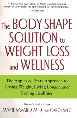 9780743497145: The Body Shape Solution to Weight Loss and Wellness: The Apples & Pears Approach to Losing Weight, Living Longer, and Feeling Healthier