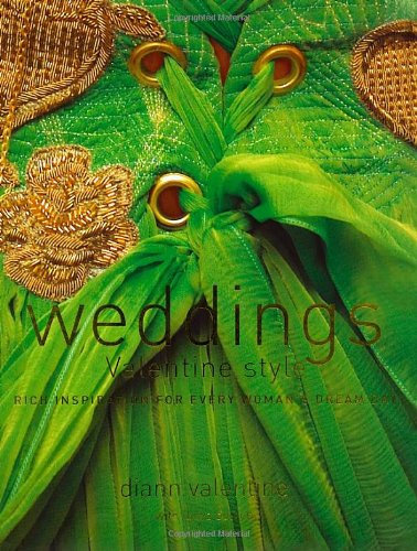 9780743497473: Weddings Valentine Style: Rich Inspiration for Every Woman's Dream Day