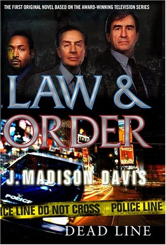 Law and Order: Dead Line (Law & Order (Ibooks)) (0743497988) by J. Madison Davis