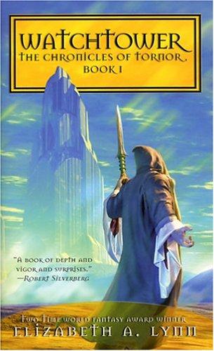 The Watchtower (Chronicles Of Tornor Trilogy): Elizabeth Lynn