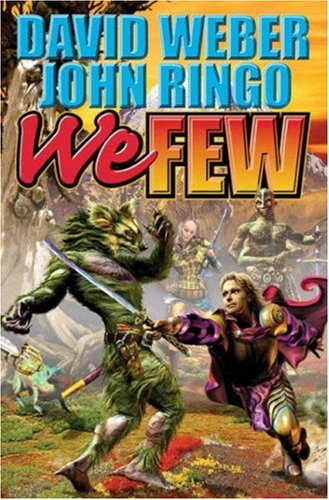 We Few ***SIGNED BY WEBER***: David Weber & John Ringo
