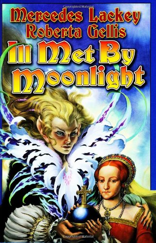 Ill Met by Moonlight (The Doubled Edge, Book 2): Lackey, Mercedes; Gellis, Roberta