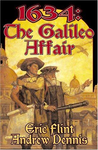 1634: The Galileo Affair (The Ring of: Flint, Eric; Dennis,