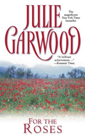 9780743499729: For the Roses [Mass Market Paperback] by Julie Garwood