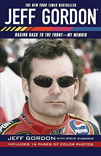 9780743499774: Jeff Gordon: Racing Back to the Front--My Memoir