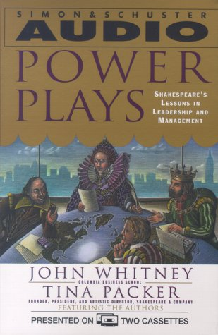 Power Plays: Shakespeare's Lessons in Leadership and Management (0743500512) by Whitney, John O.; Packer, Tina
