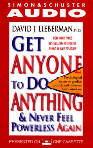 9780743500555: Get Anyone to Do Anything: And Never Feel Powerless Again