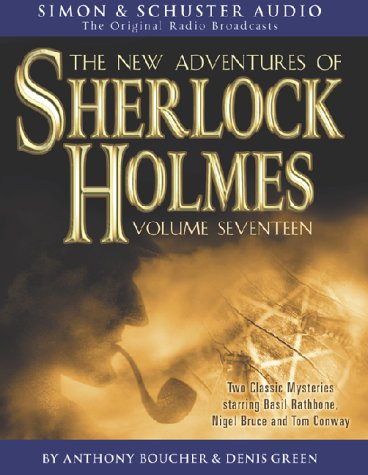 """The New Adventures of Sherlock Holmes: """"The Living Doll"""", """"The Disappearing Scientists"""" v. 17 (9780743501132) by Boucher, Anthony; Green, Denis"""