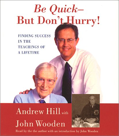 9780743503990: Be Quick - But Don't Hurry: Finding Success in the Teachings of a Lifetime