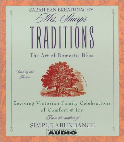 9780743504065: Sarah Ban Breathnach's Mrs. Sharp's Traditions: The Art of Domestic Bliss