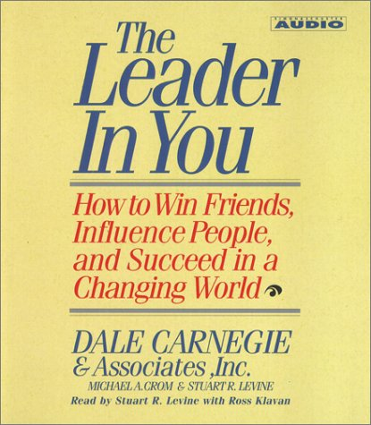 9780743504126: The Leader In You: How To Win Friends Influence People And Succeed In A Completely Changed World