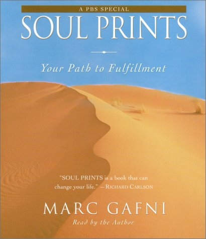 Soul Prints: Your Path to Fulfillment (AUDIOBOOK): Gafni, Marc