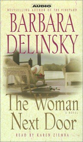 The Woman Next Door: Delinsky, Barbara ( karen Ziemba Reader )