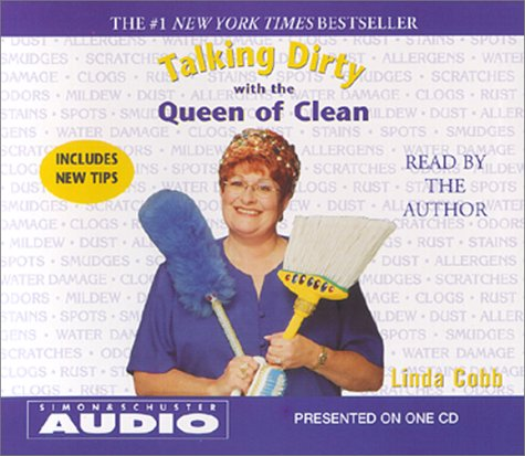 Talking Dirty with the Queen of Clean (0743504933) by Cobb, Linda; COBB,LINDA