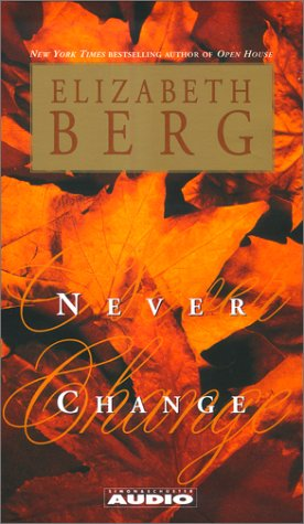 Never Change: Berg, Elizabeth