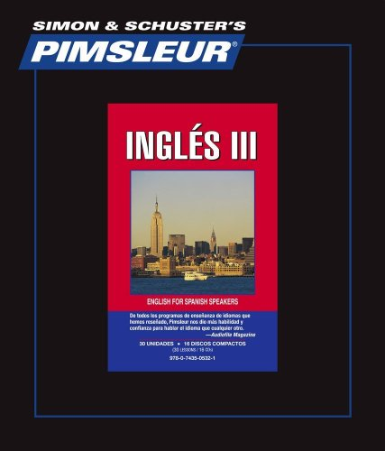 Pimsleur English for Spanish Speakers Level 3 CD: Learn to Speak and Understand English for Spanish...