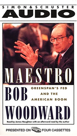 Maestro: Greenspan's Fed and the American Boom (4 Audio Cassettes): Woodward, Bob