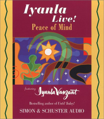 Iyanla Live Peace Of Mind (Iyanla Live! Series) (9780743507547) by Iyanla Vanzant