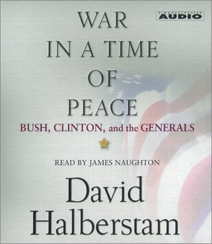 9780743508407: War in a Time of Peace: Bush, Clinton, and the Generals