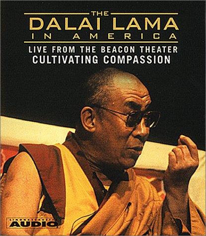 The Dalai Lama in America :Culitvating Compassion (Dalai Lama in America: Beacon Theater Lecture): ...