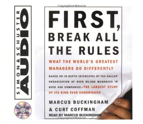 9780743510110: First, Break All The Rules: What The Worlds Greatest Managers Do Differently