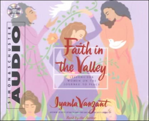 Faith in the Valley: Lessons for Women on the Journey to Peace: Vanzant, Iyanla