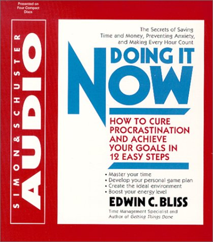 9780743518031: Doing It Now: How To Cure Procrastination And Achieve Your Goals In Twelve Easy Steps