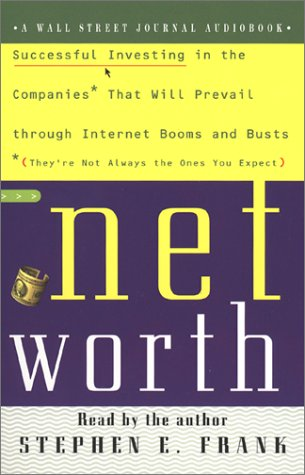 9780743518260: Networth: Successful Investing in the Companies That Will Prevail Through Internet Booms and Busts (They're Not Always the Ones You Expect)