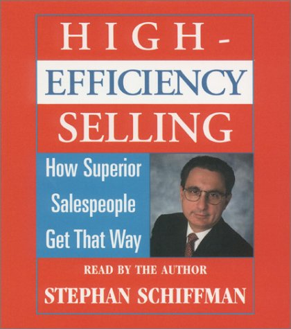 9780743520133: High Efficiency Selling: How Superior Salespeople Get That Way